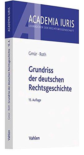 Grundriss der deutschen Rechtsgeschichte (Academia Iuris)