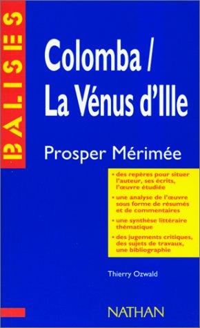 Colomba, La Vénus d'Ille, Mérimée : Résumé analytique, commentaire critique, documents complémentaires