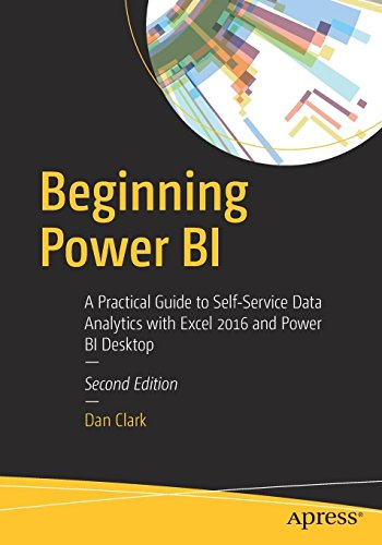 Beginning Power BI: A Practical Guide to Self-Service Data Analytics with Excel 2016 and Power BI Desktop
