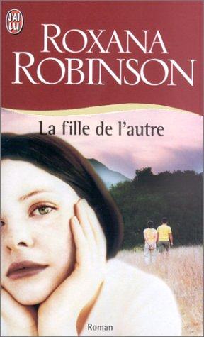La Fille de l'autre par Roxana Robinson