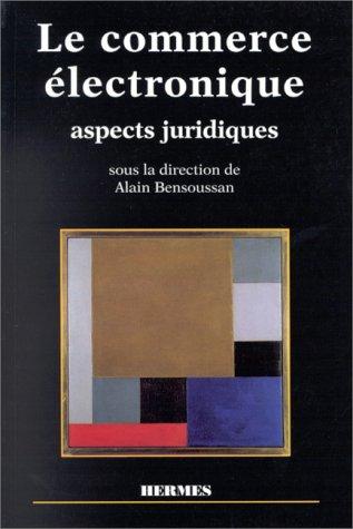 LE COMMERCE ELECTRONIQUE. Aspects juridiques