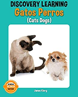 Gatos & Perros (Cats Dogs)(James Klerg Bilingual Spanish ...