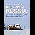 Destinazione Russia. Una nave e un gatto nella tundra e altri incontri stra-ordinari (Guide d'autore - goWare)