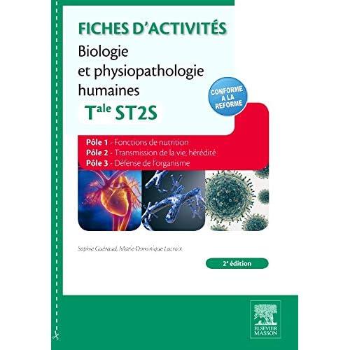 Fiches d'activités Biologie et physiopathologie humaines - Tale ST2S: Pôle 1 Fonctions de nutrition - Pôle 2 Transmission de la vie - Pôle 3 Hérédité, défense de l'organi