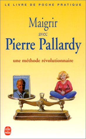Maigrir avec Pierre Pallardy