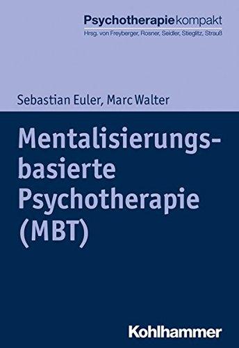 Mentalisierungsbasierte Psychotherapie (MBT) (Psychotherapie kompakt)