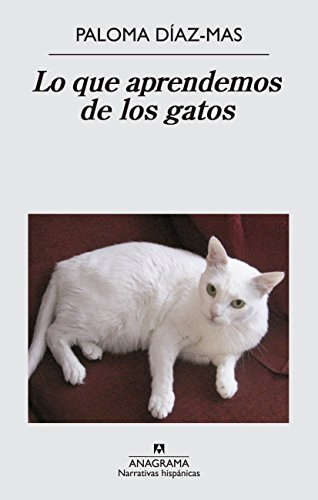 Lo que aprendemos de los gatos (Narrativas hispánicas nº 533 ...