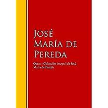 Obras - Colección de José María de Pereda: Biblioteca de Grandes Escritores