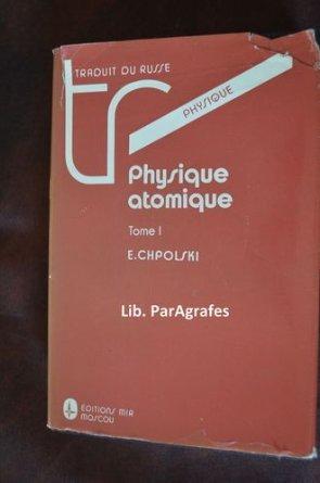 Physique Atomique - Tome 1