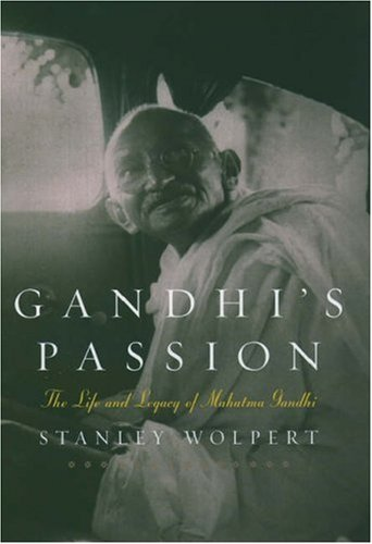 Gandhi's Passion: The Life and Legacy of Mahatma Gandhi by Stanley Wolpert (2001-04-01)