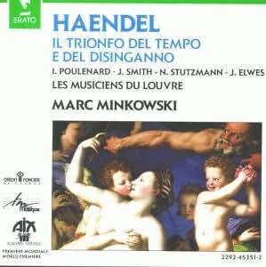 Händel - Il Trionfo del Tempo e del Disinganno / Poulenard, Smith, Stutzmann, Elwes, Les Musiciens du Louvre, Minkowski
