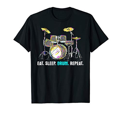 Eat Sleep Drum Repeat - Funny Drummer Quote Humor Musician T-Shirt - Eat Sleep Drum