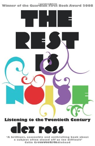 the-rest-is-noise-listening-to-the-twentieth-century