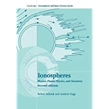 Ionospheres: Physics, Plasma Physics, and Chemistry (Cambridge Atmospheric and Space Science Series)