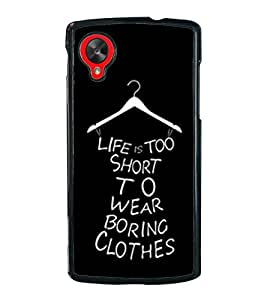 Funny Life Quote 2D Hard Polycarbonate Designer Back Case Cover for LG Nexus 5 :: LG Google Nexus 5