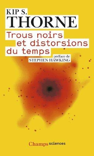 Trous noirs et distorsions du temps : L'hritage sulfureux d'Einstein de Kip S. Thorne (2 mars 2009) Broch
