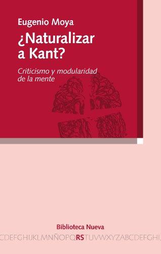 ¿NATURALIZAR A KANT? (Razón y Sociedad) por Eugenio Moya