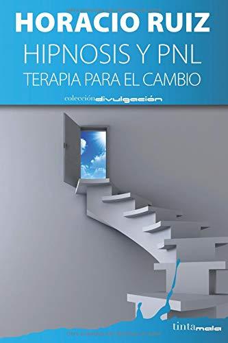 Hipnosis y PNL: Herramienta para el cambio por Horacio Ruiz