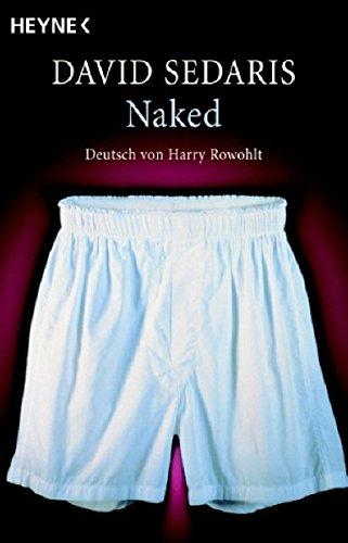 Preisvergleich Produktbild Naked: Deutsch von Harry Rowohlt