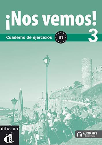 !Nos vemos! 3 Cuaderno de ejercicios B1 + MP3 descargable (Ele - Texto Español)