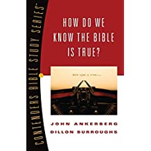 How Do We Know the Bible Is True? (Contender's Bible Study Series) by John Ankerberg (2016-06-10)