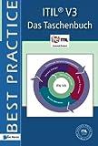 Itil® V3 - Das Taschenbuch: Das Taschenbuch (German Edition) (Best Practice) (ITSM Library)