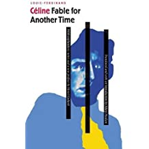 Fable for Another Time (French Modernist Library) by Louis-Ferdinand Celine (2003-04-01)