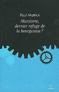Marxisme, dernier refuge de la bourgeoisie ? par Paul Mattick