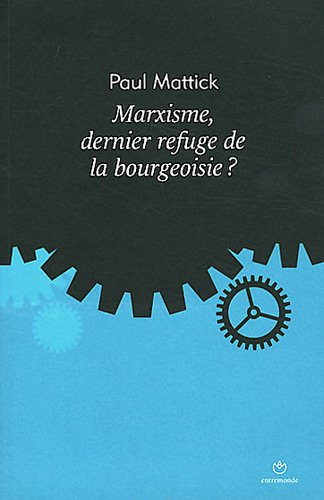 Marxisme, dernier refuge de la bourgeoisie ?
