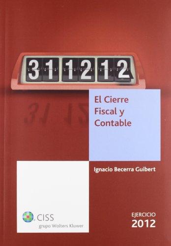 El cierre fiscal y contable. Ejercicio 2012 por Ignacio Becerra Guibert