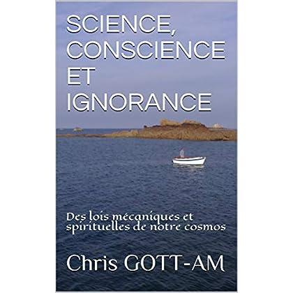 SCIENCE, CONSCIENCE ET IGNORANCE: Des lois mécaniques et spirituelles de notre cosmos