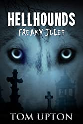 Hellhounds: Freaky Jules (English Edition)
