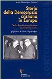Storia della Democrazia cristiana in Europa. Dalla Rivoluzione francese al postcomunismo