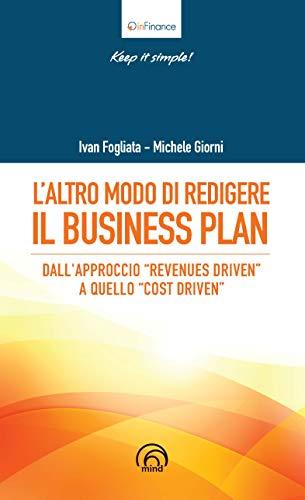 L'altro modo di redigere il business plan. Dall'approccio «revenues driven» a quello «cost driven»