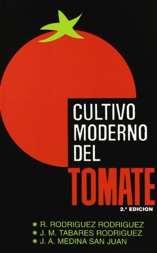 Cultivo moderno del tomate por R. Rodriguez Rodriguez