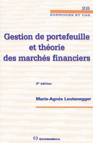 Gestion de portefeuille et théorie des marchés financiers par Marie-Agnès Leutenegger