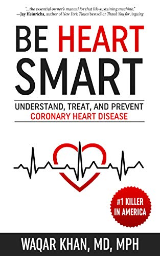 Be Heart Smart: Understand, Treat, and Prevent Coronary Heart Disease (English Edition)