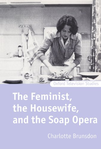 the-feminist-the-housewife-and-the-soap-opera-oxford-television-studies