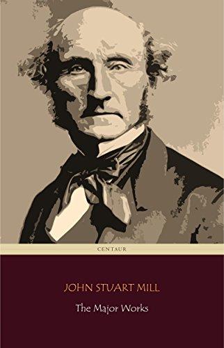John Stuart Mill: The Major Works (Centaur Classics)