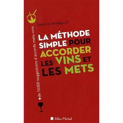 La Méthode simple pour accorder les vins et les mets