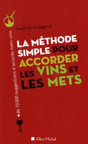 La Méthode simple pour accorder les vins et les mets par Sandrine Audegond