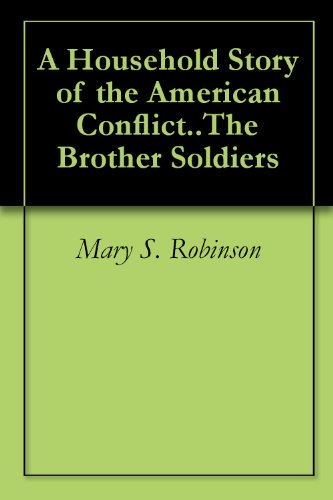 A Household Story of the American Conflict..The Brother Soldiers