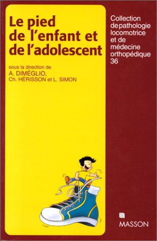 Le pied de l'enfant et de l'adolescent: POD par Alain Diméglio