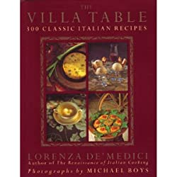 The Villa Table: 300 Classic Italian Recipies