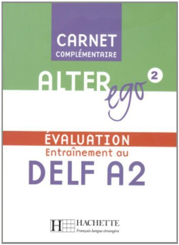 Alter Ego: Niveau 2 Carnet D'Evaluation Delf A2 (English and French Edition) by Annie Berthet (2014-12-01)