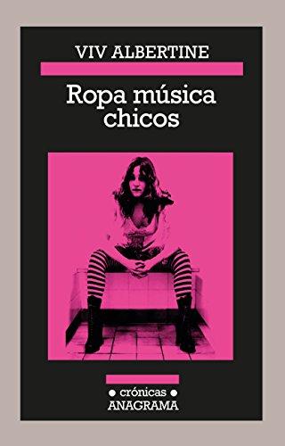 Ropa música chicos (Crónicas) por Viv Albertine