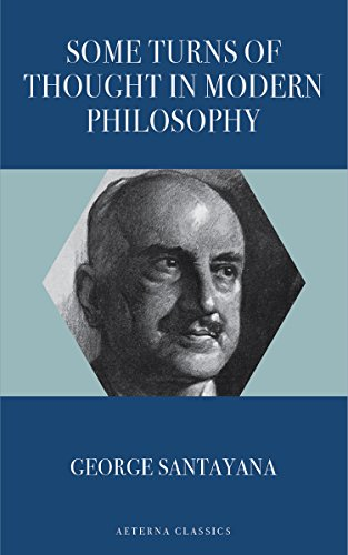Some Turns of Thought in Modern Philosophy (English Edition)