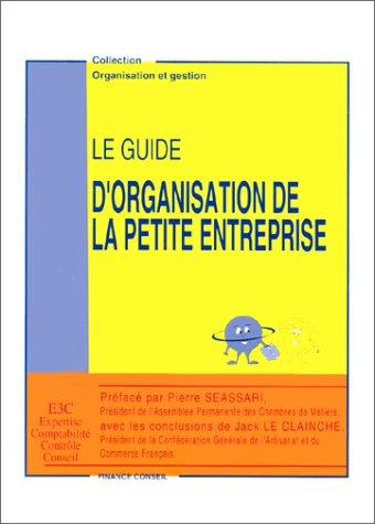 Le guide d'organisation de la petite entreprise