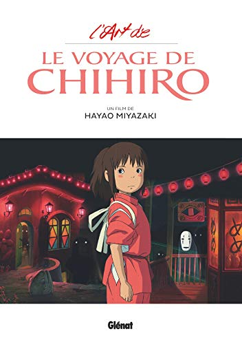 L'Art du Voyage de Chihiro - Studio Ghibli par Hayao Miyazaki