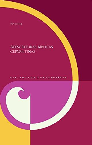 Reescrituras bíblicas cervantinas (Biblioteca Áurea Hispánica nº 99) par Ruth Fine